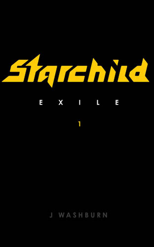 Starchild 1 Exile Rough Draft Book Cover 1 EXILE